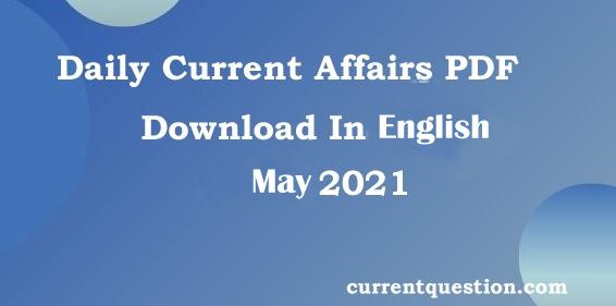 Current affairs May 2021 PDF