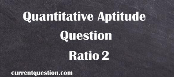 Quantitative Aptitude Question Ratio