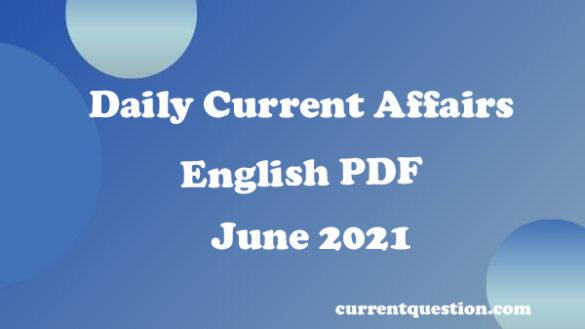 Current Affairs June 2021 PDF Current Affairs June 2021 PDF