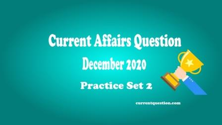 Current ACurrent Affairs Question December 2020