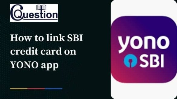 How to link SBI credit card on YONO app