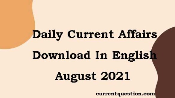 Daily Current Affairs August 2021 PDF